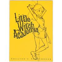 Doujinshi - Illustration book - Little Witch Academia (Little Witch Academia CREATOR'S SKETCHBOOK) / TRIGGER