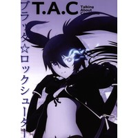 Doujinshi - Black Rock Shooter (T.A.C Talking About Composite) / アニメチックシェーダー