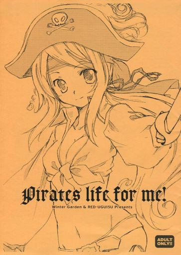 [Adult] Doujinshi - Illustration book - Pirates life for me! パイレーツ ライフ フォーミー / WinterGarden/RED‐UGUISU