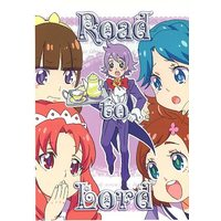 Doujinshi - Go! Princess PreCure / All Characters (Pretty Cure) (【コピー誌】Road to Lord) / ちむら