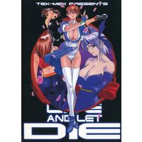 [Adult] Doujinshi - DEAD or ALIVE (LIVE AND LET DIE) / TEX-MEX