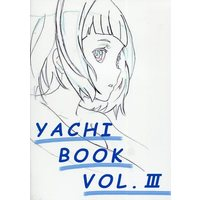 Doujinshi - Illustration book - YACHI BOOK VOL.III / やちぽっくる