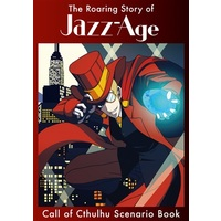 Doujinshi - Cthulhu Mythos (Call of Cthulhu Scenario Book The Roaring Story of Jazz-Age) / TRPGサークル【キガル】