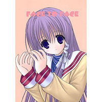 [Adult] Doujinshi - CLANNAD (FACE TO FACE) / LUCYR