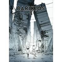 Doujinshi - Illustration book - BARIKIOS 8 / バリキオス
