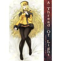 Doujinshi - Novel - Anthology - GUILTY GEAR / Zato-1 & Venom & Millia Rage (ミリア=レイジアンソロジー「A Thread Of Light」) / Phoenix Light