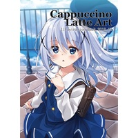 Doujinshi - Illustration book - GochiUsa / Kafuu Chino (Cappuccino Latte Art Illustration Book 2018.12) / 妄想テンポラリ