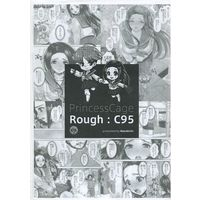 [Adult] Doujinshi - 【コピー誌】Rough:C95 / Princess Cage