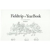 Doujinshi - Illustration book - Fieldtrip+Year Book / 芳垣祐介