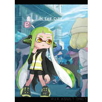 [Hentai] Doujinshi - Splatoon / Agent 8  x Agent 3 (IN THE CITY,) / EVOL!